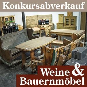 Konkursabverkauf Weinhandlung & Bauernmöbel – MINUS 50 %